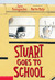 Stuart Goes to School (The Amazing World of Stuart, #2)
