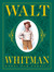 Walt Whitman: Words For Ame...