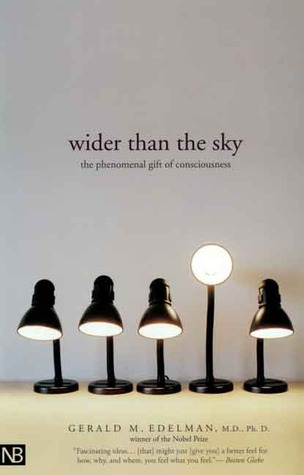 Wider Than the Sky by Gerald M. Edelman