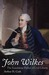 John Wilkes: The Scandalous...