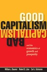 Good Capitalism, Bad Capitalism, and the Economics of Growth and Prosperity
