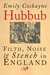 Hubbub: Filth, Noise, and Stench in England, 1600-1770