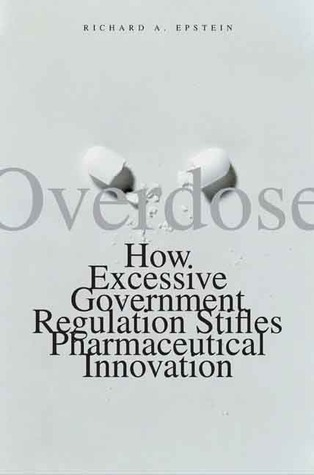 Overdose by Richard A. Epstein