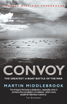 Convoy: The Greatest U-Boat Battle of the War