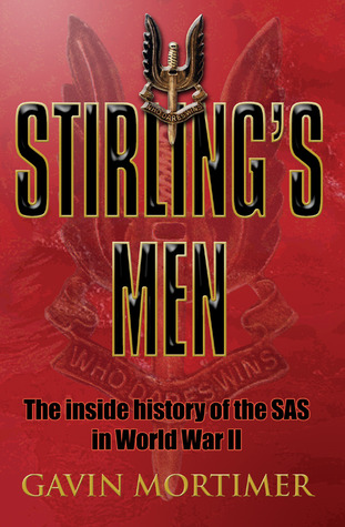 Stirling's Men by Gavin Mortimer