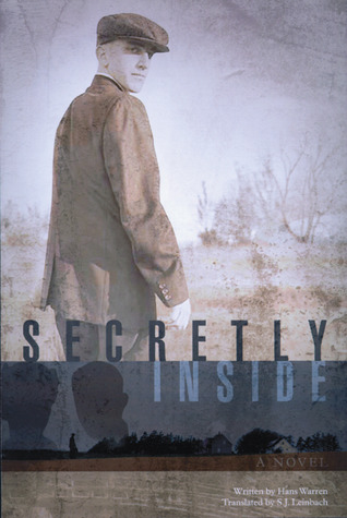 Secretly Inside: A Novel