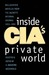Inside CIA's Private World: Declassified Articles from the Agency`s Internal Journal, 1955-1992