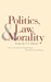 Politics, Law, and Morality: Essays by V.S. Soloviev
