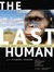 The Last Human: A Guide to ...