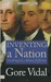Inventing a Nation: Washington, Adams, Jefferson