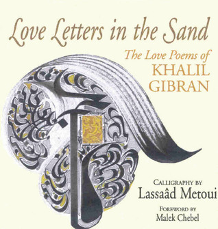 Love Letters in the Sand by Kahlil Gibran