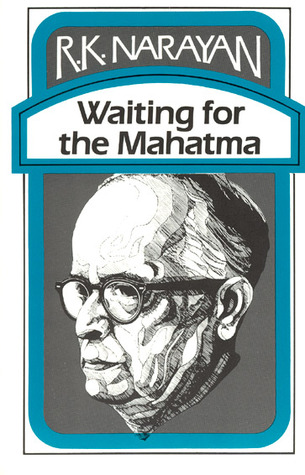 Waiting for the Mahatma by R.K. Narayan