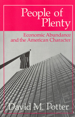 People of Plenty: Economic Abundance and the American Character