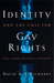 Identity and the Case for Gay Rights: Race, Gender, Religion as Analogies