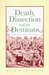 Death, Dissection and the Destitute by Ruth Richardson