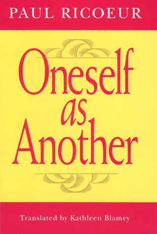 Oneself as Another by Paul Ricoeur
