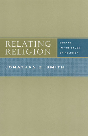 Relating Religion by Jonathan Z. Smith