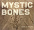 Mystic Bones by Mark C. Taylor