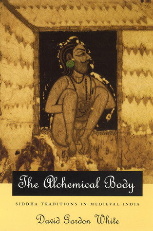 The Alchemical Body by David Gordon White