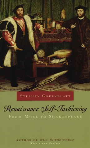 Renaissance Self-Fashioning by Stephen Greenblatt