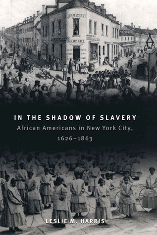 In the Shadow of Slavery by Leslie M. Harris