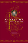 Collected Works by Elizabeth I Tudor