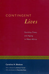 Contingent Lives: Fertility, Time, and Aging in West Africa