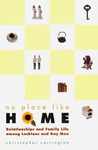 No Place Like Home: Relationships and Family Life among Lesbians and Gay Men