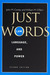Just Words: Law, Language, and Power (Chicago Series in Law and Society)