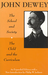 The School and Society/The Child and the Curriculum