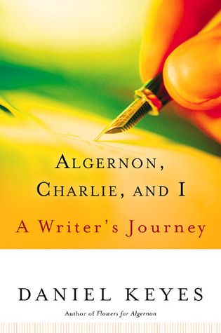 Algernon, Charlie, and I by Daniel Keyes
