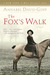 The Fox's Walk by Annabel Davis-Goff