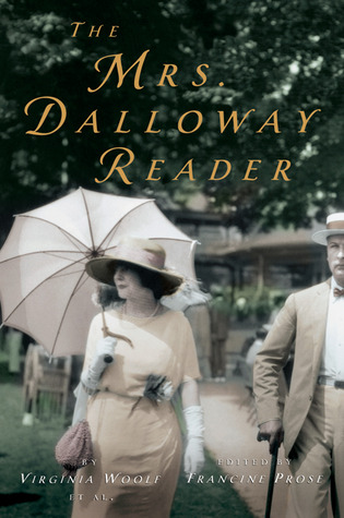 The Mrs. Dalloway Reader by Virginia Woolf
