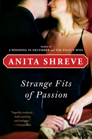 Strange Fits of Passion by Anita Shreve