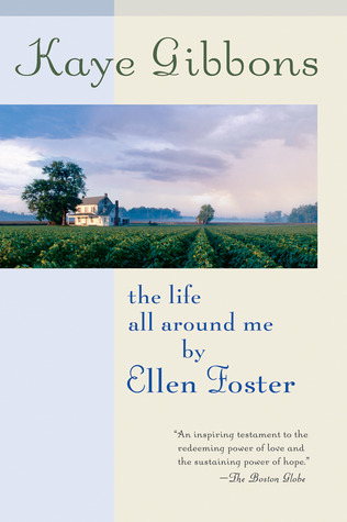 a review of the story ellen foster Ellen foster is the story of a 10 year old girl desperately searching for a true family to call her own when her mother dies she is left with her father until taken.