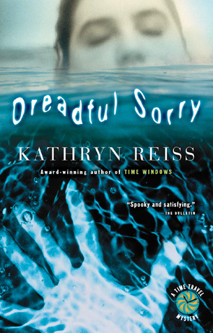 Dreadful Sorry by Kathryn Reiss