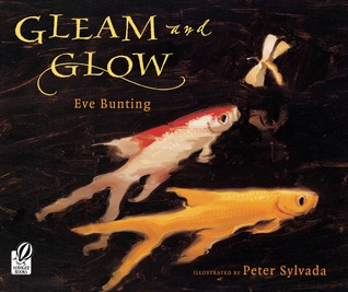 Gleam and Glow by Eve Bunting