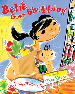 Bebé Goes Shopping by Susan Middleton Elya