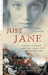 Just Jane: A Daughter of En...