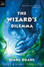 The Wizard's Dilemma (Young Wizards, #5)
