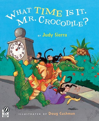 What Time Is It, Mr. Crocodile? by Judy Sierra