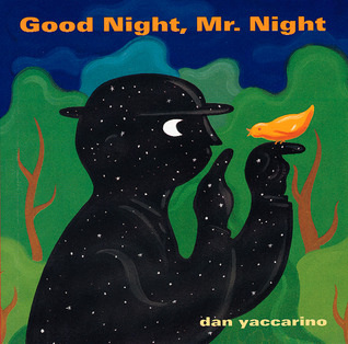 Good Night, Mr. Night by Dan Yaccarino