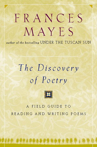 Discovery of Poetry by Frances Mayes