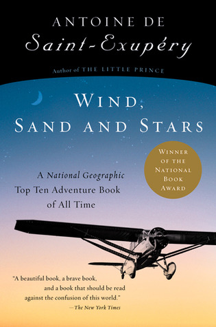 Wind, Sand and Stars by Antoine de Saint-Exupéry