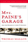 Mrs. Paine's Garage and the Murder of John F. Kennedy by Thomas Mallon