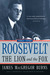Roosevelt: The Lion and the...