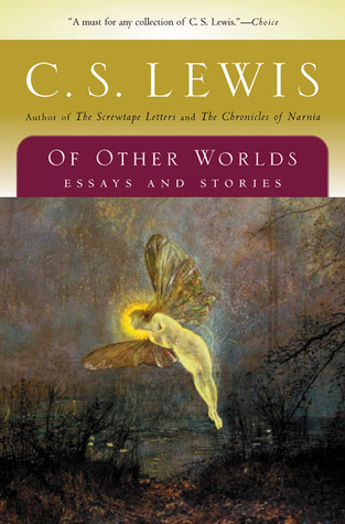 Of Other Worlds by C.S. Lewis