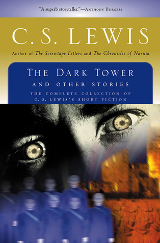 The Dark Tower and Other Stories by C.S. Lewis