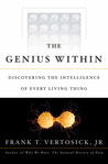 The Genius Within: Discovering the Intelligence of Every Living Thing