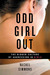 Odd Girl Out: The...